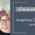 Focus Salariés : Angélique Degrave, Azaé Béthune