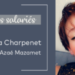 Focus Salariés : Vanessa Charpenet, Azaé Mazamet